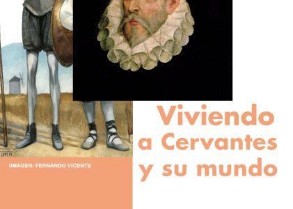 HABLAMOS DE » LA EXPOSICIÓN DE «CONOCIENDO A CERVANTES Y SU MUNDO»