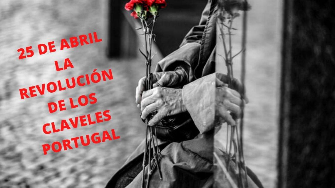 25 DE ABRIL. LA REVOLUCIÓN DE LOS CLAVELES