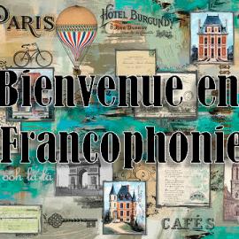 Bienvenue en Francophonie