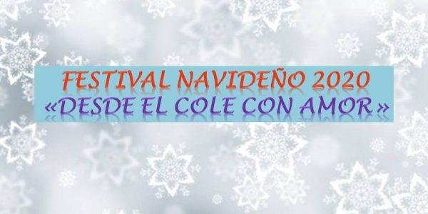"""""""DESDE EL COLE CON AMOR""""   FESTIVAL NAVIDEÑO 2020"""